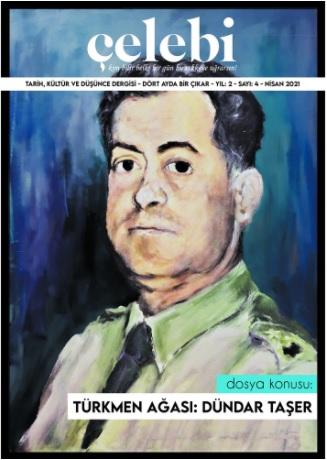 Çelebi Dergisi 4. Sayı Türkmen Ağası: Dündar Taşer -Özel Sayı-